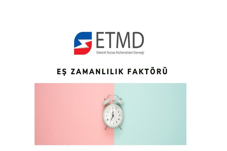 ETMD Akademi – Eş Zamanlılık Faktörü