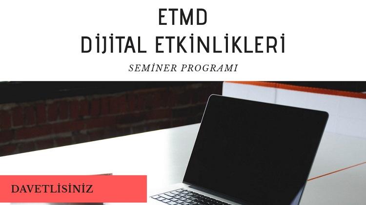 ETMD Çevrimiçi (Online) Seminerleri