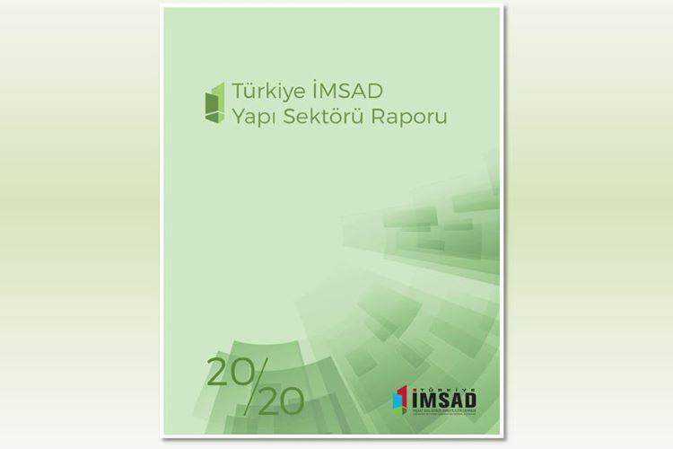 Türkiye İMSAD Yapı Sektörü Raporu Yayımlandı !